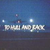 To Hull and Back